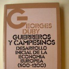 Libros de segunda mano: GUERREROS Y CAMPESINOS / GEORGES DUBY. Lote 221458181