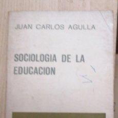 Libros de segunda mano: SOCIOLOGÍA DE LA EDUCACIÓN. JUAN CARLOS AGULLA. EDITORIAL PAIDÓS 1967 PRIMERA EDICIÓN. IN 8 RUSTICA. Lote 221532935