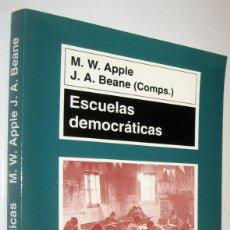 Libros de segunda mano: ESCUELAS DEMOCRATICAS - M.W.APPLE Y J.A.BEANE. Lote 221545236
