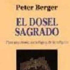 Libros de segunda mano: EL DOSEL SAGRADO PETER BERGER. Lote 221571356
