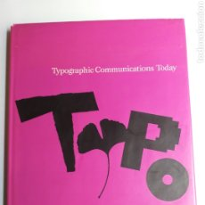 Libros de segunda mano: TYPOGRAPHIC COMMUNICATIONS TODAY. EDUARD M.GOTTSCHALL. 1989 LIBRO EN INGLÉS. Lote 221577580