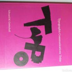 Libros de segunda mano: TYPOGRAPHIC COMMUNICATIONS TODAY. EDUARD M.GOTTSCHALL. 1989 LIBRO EN INGLÉS. Lote 221577580