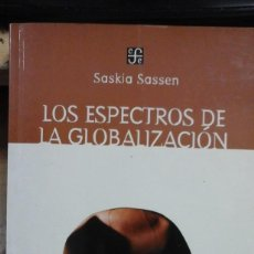 Libros de segunda mano: SASSEN SASKIA: LOS ESPECTROS DE LA GLOBALIZACIÓN (MÉXICO, 2003). Lote 221595713
