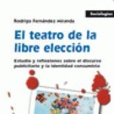 Libros de segunda mano: EL TEATRO DE LA LIBRE ELECCION (RODRIGO FERNANDEZ MIRANDA) EDITORIAL POPULAR. Lote 221719158