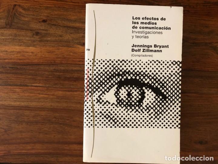 LOS EFECTOS DE LOS MEDIOS DE COMUNICACIÓN. INVESTIGACIÓN Y TEORIAS. J. BRYANT D. ZILLMAN PAIDÓS (Libros de Segunda Mano - Pensamiento - Sociología)