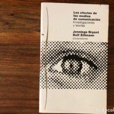 Libros de segunda mano: LOS EFECTOS DE LOS MEDIOS DE COMUNICACIÓN. INVESTIGACIÓN Y TEORIAS. J. BRYANT D. ZILLMAN PAIDÓS. Lote 221721055