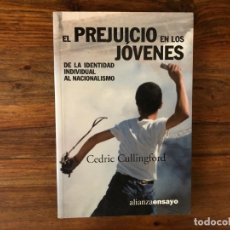 Libros de segunda mano: EL PREJUICIO EN LOS JÓVENES. DE LA IDENTIDAD INDIVIDUAL AL NACIONALISMO. C.CULLINGFORD ALIANZA.. Lote 221730950