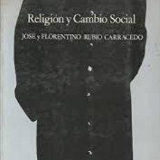 Libros de segunda mano: RELIGIÓN Y CAMBIO SOCIAL MARX, DURKHEIM, FREUD, PARETO,WEBER,MALINOWSKI,. FLORENTINO RUBIO CARRACEDO. Lote 221735933