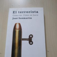 Libros de segunda mano: EL TERRORISTA. CÓMO ES. CÓMO SE HACE - JOSÉ SANMARTÍN. ARIEL. Lote 221745547