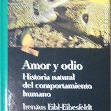 Libros de segunda mano: AMOR Y ODIO. HISTORIA NATURAL DEL COMPORTAMIENTO HUMANO. IRENÄUS EIBL- EIBESFELDT. SALVAT. 1994.. Lote 221746991