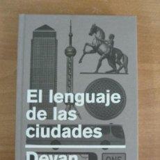 Libros de segunda mano: EL LENGUAJE DE LAS CIUDADES. DEYAN SUDJIC. 1ª EDICIÓN 2017. Lote 221770190