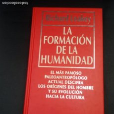 Libros de segunda mano: LEAKEY, RICHARD LA FORMACIÓN DE LA HUMANIDAD RBA, BARCELONA, 1993.. Lote 221773778