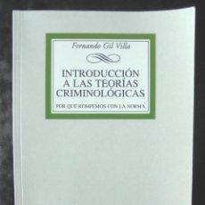 Libros de segunda mano: INTRODUCCIÓN A LAS TEORÍAS CRIMINOLÓGICAS FERNANDO GIL VILLA 2015 TECNOS. POR QUÉ ROMPEMOS CON LA. Lote 221806321