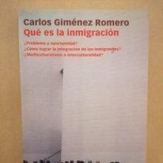 Libros de segunda mano: QUÉ ES LA INMIGRACIÓN - CARLOS GIMÉNEZ ROMERO - INTEGRAL - 2003. Lote 221840607