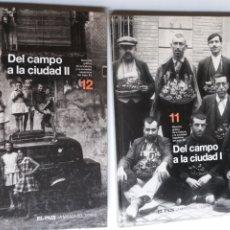 Libros de segunda mano: DEL CAMPO A LA CIUDAD I II . MEMORIA GRÁFICA DE LA HISTORIA Y SOCIEDAD ESPAÑOLA DEL XX .. Lote 221900331
