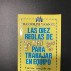 Libros de segunda mano: LAS DIEZ REGLAS DE ORO PARA TRABAJAR EN EQUIPO. RANDOLPH & POSNER. ED. GRIJALBO. MEXICO, 1988. Lote 222066662