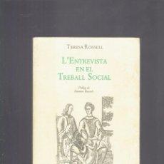 Libros de segunda mano: L,ENTREVISTA EN EL TREBALL SOCIAL PER TERESA ROSELL EUGE 2 EDICIO DESEMBRE 1988. Lote 222091691