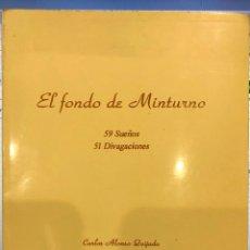 Libros de segunda mano: EL FONDO DE MINTURNO 59 SUEÑOS 51 DIVULGACIONES POR CARLOS ALONSO QUIJADA.FIRMADA POR AUTOR. Lote 222099236