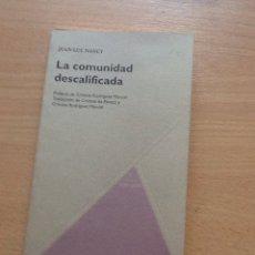 Libros de segunda mano: JEAN-LUC NANCY .LA COMUNIDAD DESCALIFICADA .. Lote 222116173