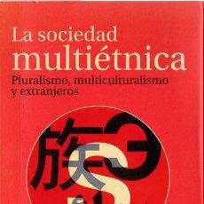 Libros de segunda mano: LA SOCIEDAD MULTIÉTNICA : PLURALISMO, MULTICULTURALISMO Y EXTRANJEROS / GIOVANNI SARTORI. Lote 222144188