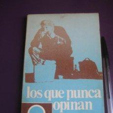 Libros de segunda mano: LOS QUE NUNCA OPINAN - FRANCISCO CANDEL - EDIT ESTELA 1971. Lote 222161525