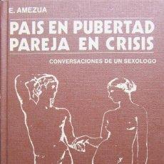 Libros de segunda mano: PAÍS EN PUBERTAD PAREJA EN CRÍSIS - EFIGENIO AMEZÚA. Lote 222166232