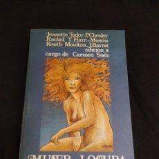 Libros de segunda mano: MUJER LOCURA Y FEMINISMO. Lote 222465176