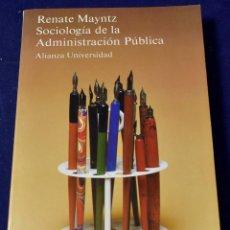 Libros de segunda mano: SOCIOLOGIA DE LA ADMINISTRACION PUBLICA - MAYNTZ, RENATE. Lote 222498558