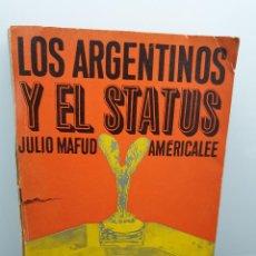 Libros de segunda mano: LOS ARGENTINOS Y EL STATUS. JULIO MAFUS. EDITORIAL AMÉRICALEE. 1971. (ENVÍO 2,40€). Lote 222513198