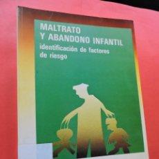 Libros de segunda mano: MALTRATO Y ABANDONO INFANTIL IDENTIFICACIÓN DE FACTORES DE RIESGO. VITORIA-GASTEIZ 1988.. Lote 222524638