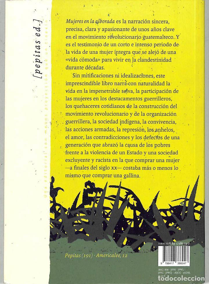 Libros de segunda mano: MUJERES EN LA ALBORADA: NUESTRA VIDA EN LA SELVA, NUESTRA VIDA EN LA GUERRILLA - Foto 2 - 222536846