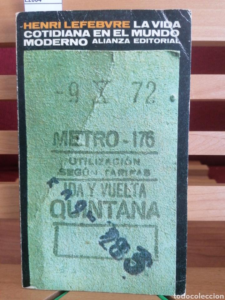 LA VIDA COTIDIANA EN EL MUNDO MODERNO. HENRI LEFEBVRE. ALIANZA EDIT. MADRID, 1980. (Libros de Segunda Mano - Pensamiento - Sociología)