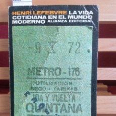 Libros de segunda mano: LA VIDA COTIDIANA EN EL MUNDO MODERNO. HENRI LEFEBVRE. ALIANZA EDIT. MADRID, 1980.. Lote 222561665