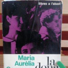 Libros de segunda mano: LA DONA A CATALUNYA. MARIA AURÈLIA CAPMANY. ED. 62. BARCELONA, 1966. 1A ED.. Lote 222562063