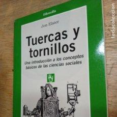 Libros de segunda mano: JON ELSTER: TUERCAS Y TORNILLOS. UNA INTRODUCCIÓN A LOS CONCEPTOS BÁSICOS DE LAS CIENCIAS SOCIALES. Lote 222589371