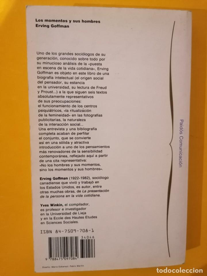 Libros de segunda mano: LOS MOMENTOS Y SUS HOMBRES - ERVING GOFFMAN - PAIDÓS - 1A EDICIÓN - 1991 - Foto 7 - 222607950