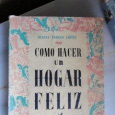 Libros de segunda mano: COMO HACER UN HOGAR FELIZ. Lote 222626672