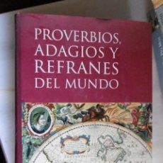 Libros de segunda mano: PROVERBIOS,ADAGIOS Y REFRANES DEL MUNDO. Lote 222626985