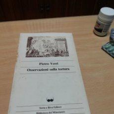 Libros de segunda mano: OSSERVAZIONI SULLA TORTURA EN ITALIANO POR PIETRO VERRI. Lote 223272453