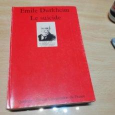 Libros de segunda mano: EMILE DURKHEIM LE SUICIDE EN FRANCÉS. Lote 223274811