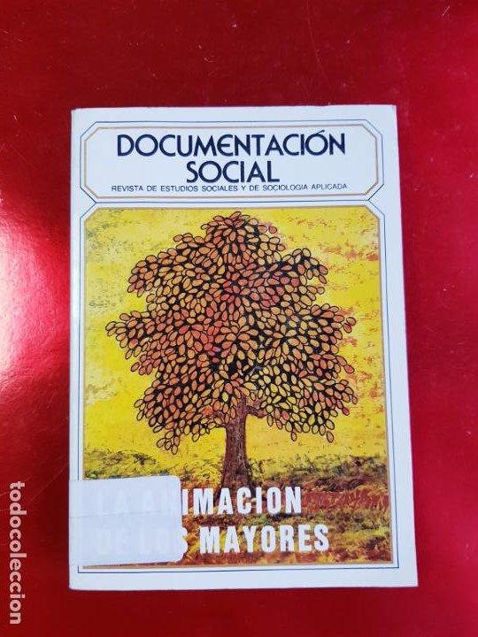 LIBRO-DOCUMENTACIÓN SOCIAL-LA ANIMACIÓN DE LOS MAYORES-1971-SOCIOLOGÍA-VER FOTOS (Libros de Segunda Mano - Pensamiento - Sociología)
