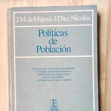 Libros de segunda mano: J. M. DE MIGUEL, J. DÍEZ NICOLÁS: POLÍTICAS DE POBLACIÓN. PEDIDO MÍNIMO: 6 EUROS. Lote 223778090