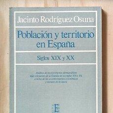Libros de segunda mano: RODRÍGUEZ OSUNA, JACINTO: POBLACIÓN Y TERRITORIO EN ESPAÑA. PEDIDO MÍNIMO: 6 EUROS. Lote 223778160
