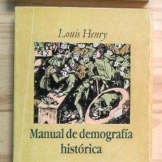 Libros de segunda mano: HENRY, LOUIS: MANUAL DE DEMOGRAFÍA HISTÓRICA. PEDIDO MÍNIMO: 6 EUROS. Lote 223778228
