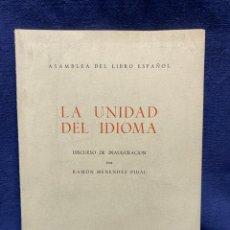 Libros de segunda mano: LA UNIDAD DEL IDIOMA DISCURSO INAUGURACION MENENDEZ PIDAL 1944 24X16,5CMS. Lote 224054843