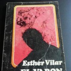 Libros de segunda mano: EL VARÓN DOMADO DE ESTHER VILAR. Lote 225120862