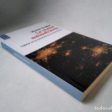 Libros de segunda mano: VICENTE GUALLART. LA CIUDAD AUTOSUFICIENTE. HABITAR EN LA SOCIEDAD DE LA INFORMACIÓN. Lote 225700196