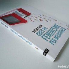 Libros de segunda mano: NATZA FARRÉ. CURS DE FEMINISME PER MICROONES. Lote 225808451