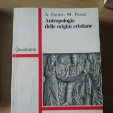Libros de segunda mano: ANTROPOLOGÍA DELLE ORIGINI CRISTIANE EN ITALIANO POR A. DESTRO Y M.PESCE. Lote 227239055