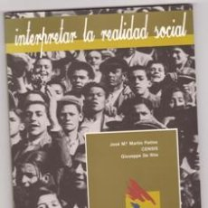 Libros de segunda mano: INTERPRETAR LA REALIDAD SOCIAL, JOSÉ Mª MARTIN PATINO. CENSIS. GIUSEPP DE RITA. Lote 228489383